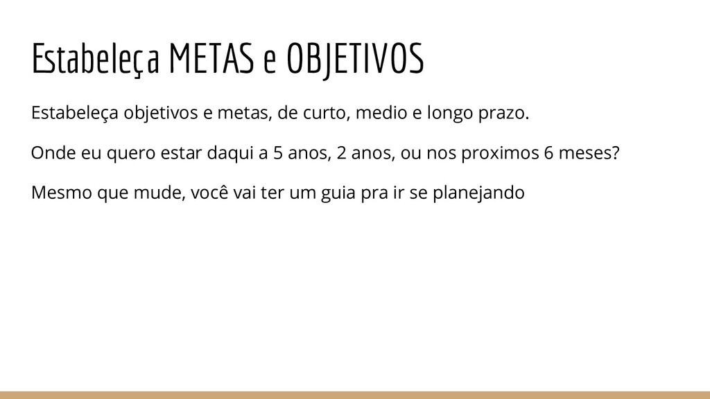 Estabeleça METAS e OBJETIVOS Estabeleça objetiv...