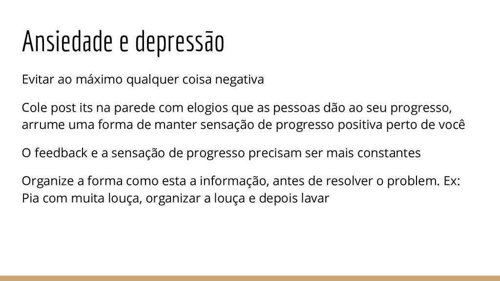 Ansiedade e depressão Evitar ao máximo qualquer...