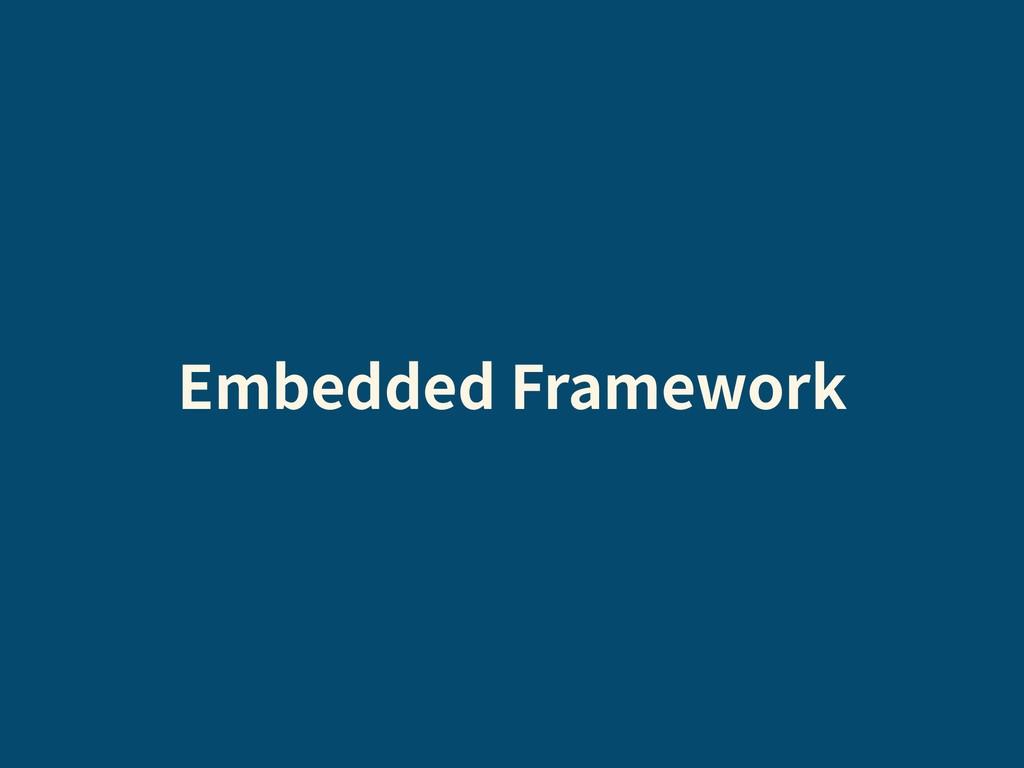 Embedded Framework