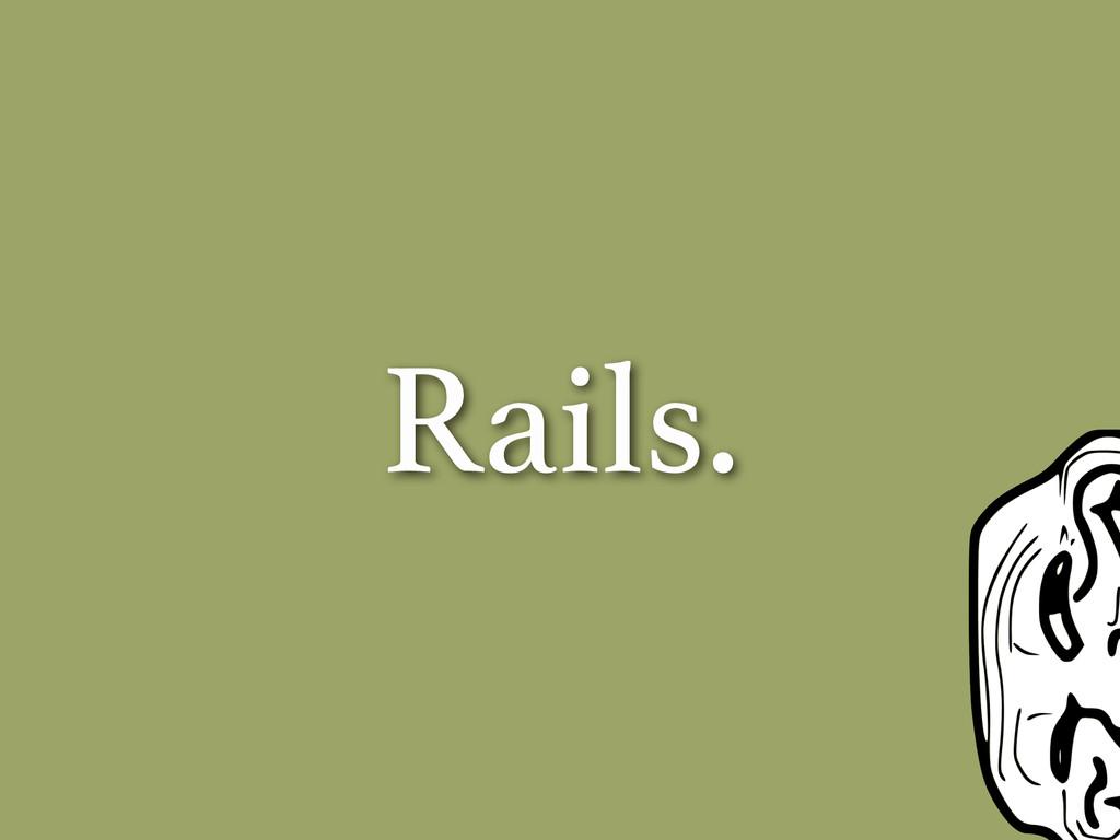Rails.
