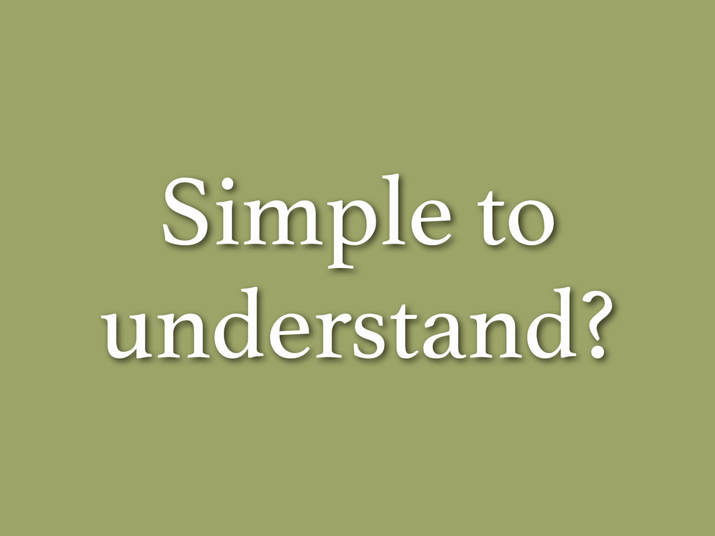 Simple to understand?