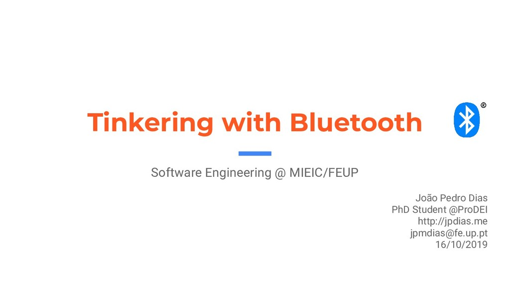 Tinkering with Bluetooth Software Engineering @...