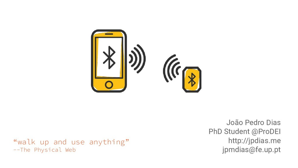 """walk up and use anything"" --The Physical Web J..."