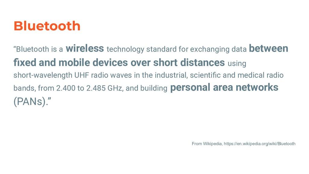 "Bluetooth ""Bluetooth is a wireless technology s..."