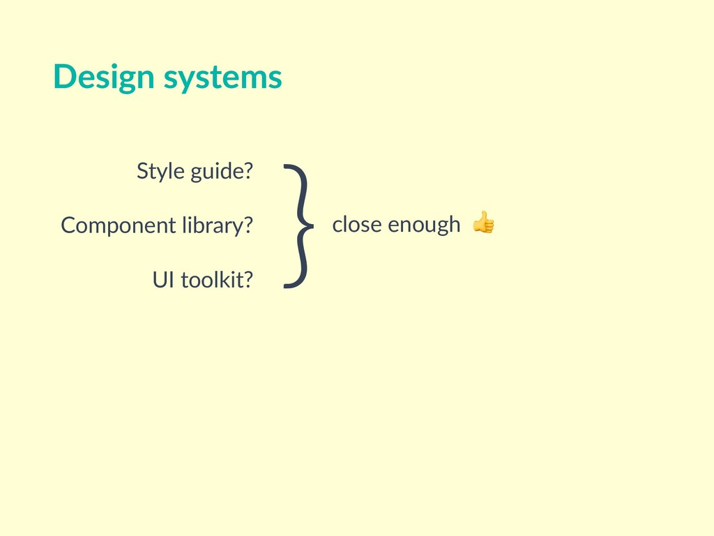Design systems Style guide? Component library?...