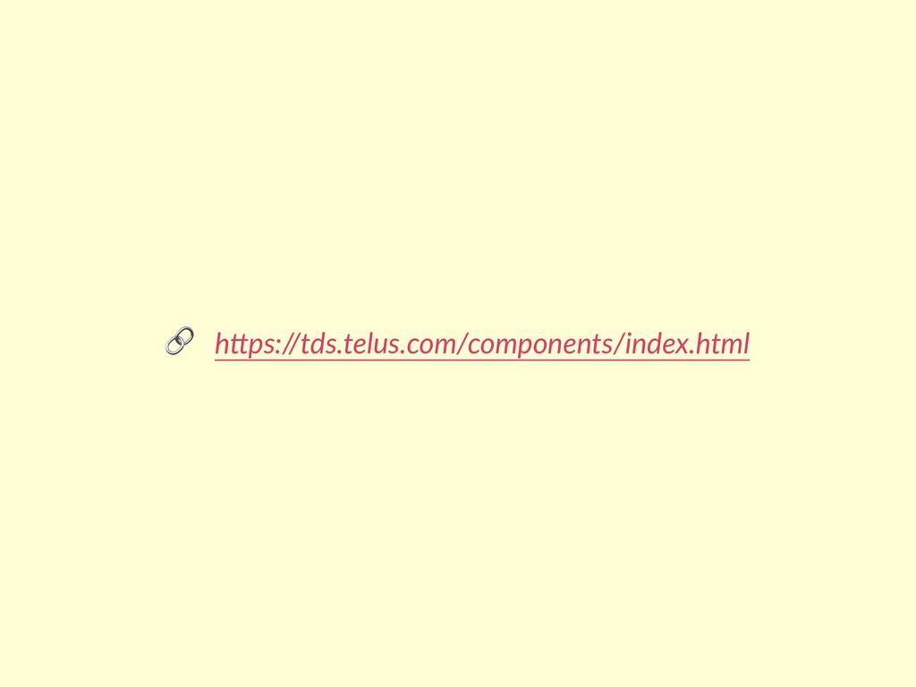 "h""ps://tds.telus.com/components/index.html"