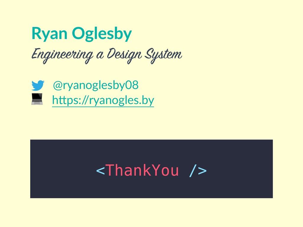 <ThankYou /> Ryan Oglesby @ryanoglesby08  hOps:...