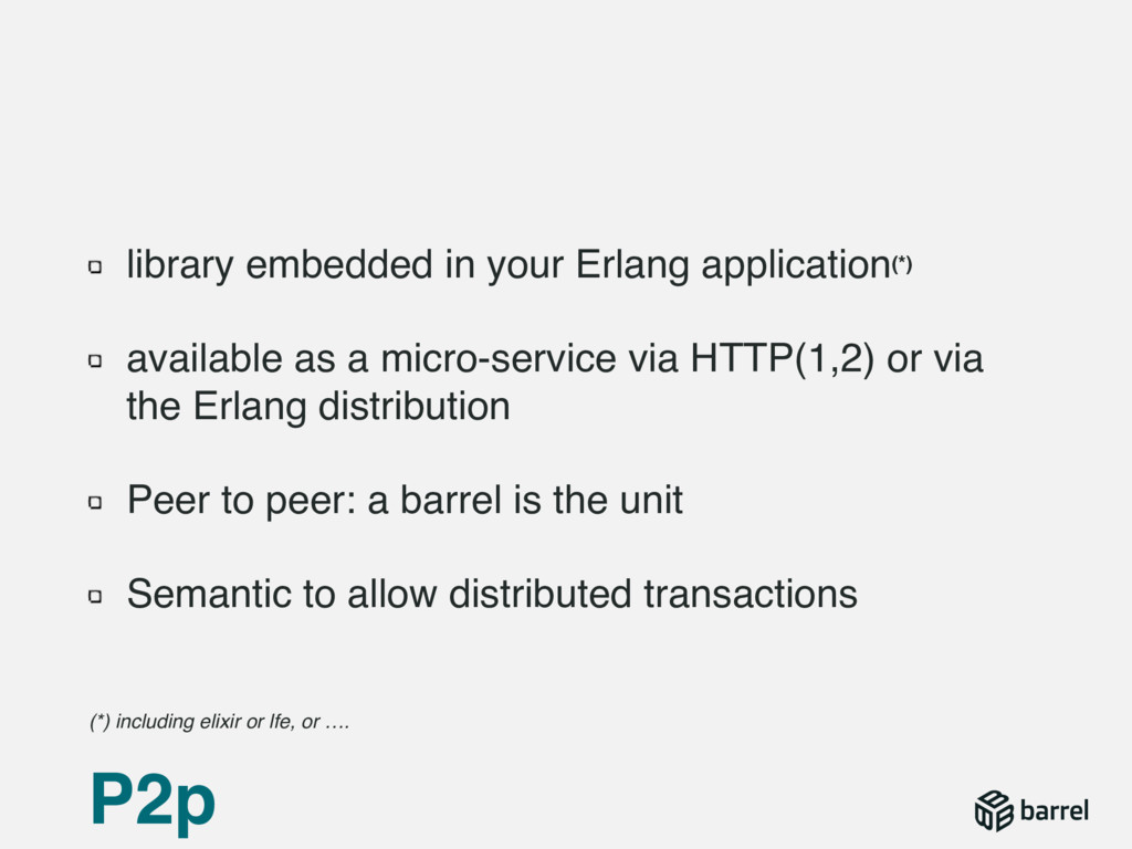 library embedded in your Erlang application(*) ...