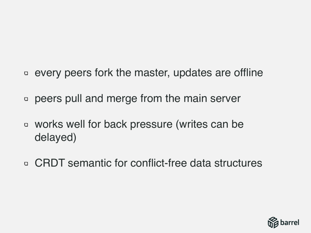 every peers fork the master, updates are offline...