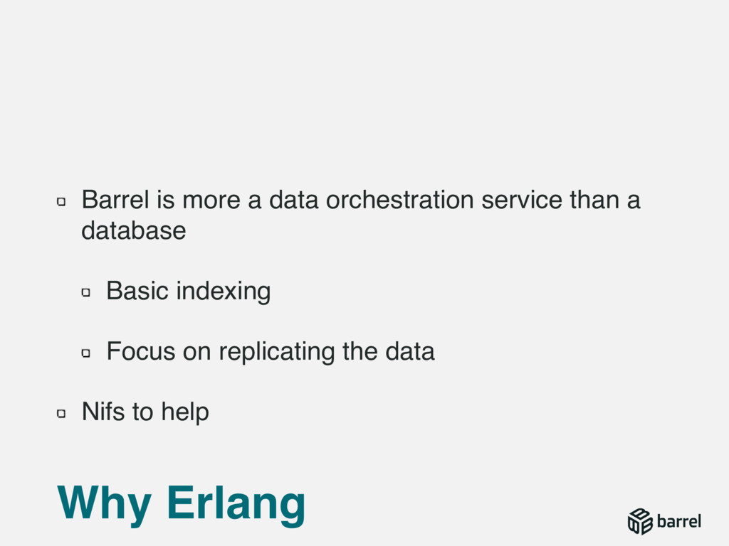 Barrel is more a data orchestration service tha...