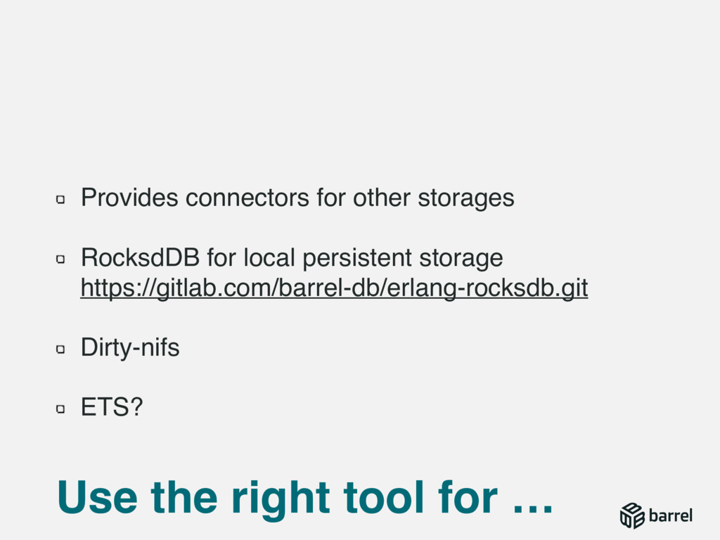 Provides connectors for other storages RocksdDB...