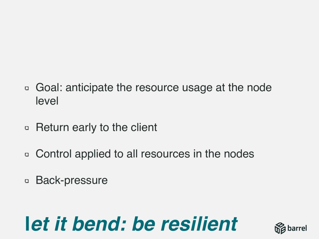Goal: anticipate the resource usage at the node...