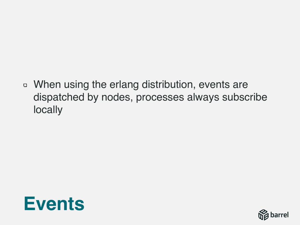 When using the erlang distribution, events are ...