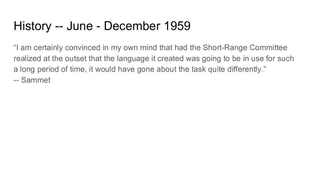 "History -- June - December 1959 ""I am certainly..."