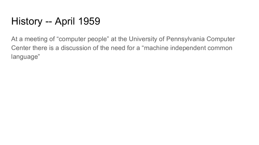 "History -- April 1959 At a meeting of ""computer..."