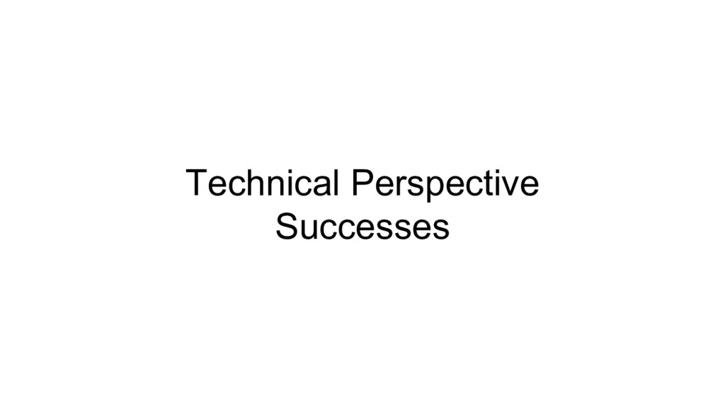 Technical Perspective Successes