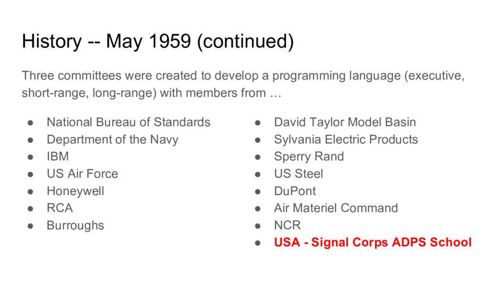 History -- May 1959 (continued) Three committee...