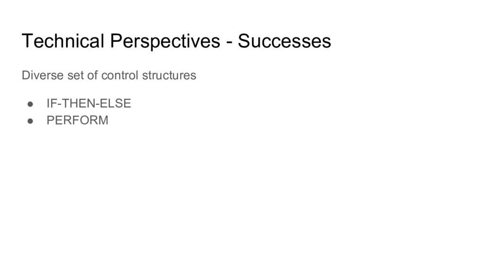 Technical Perspectives - Successes Diverse set ...