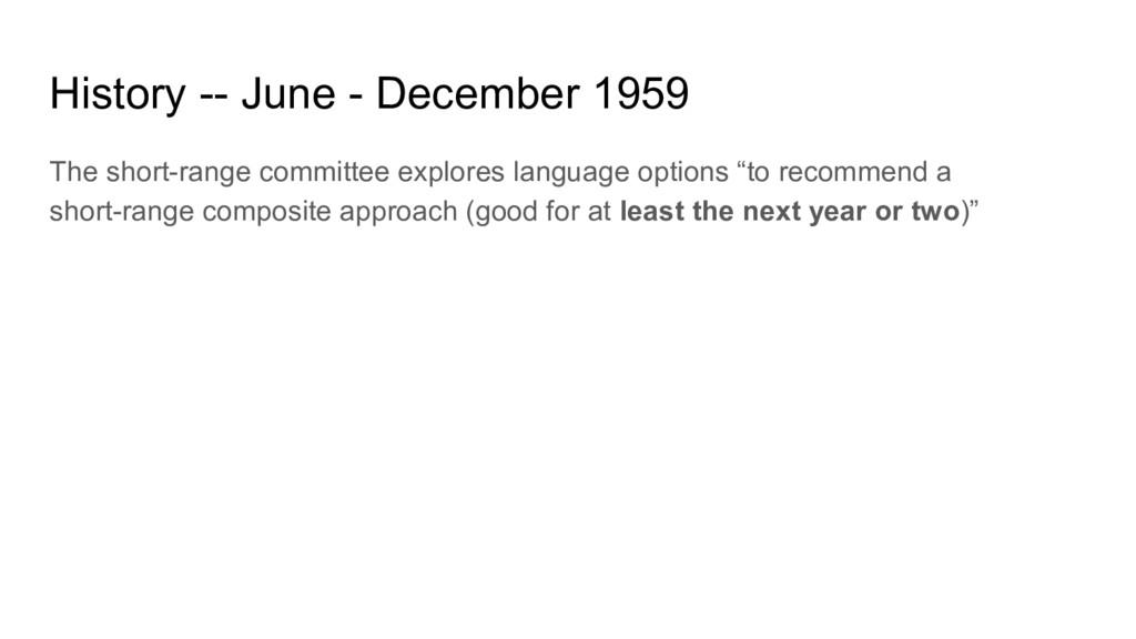 History -- June - December 1959 The short-range...