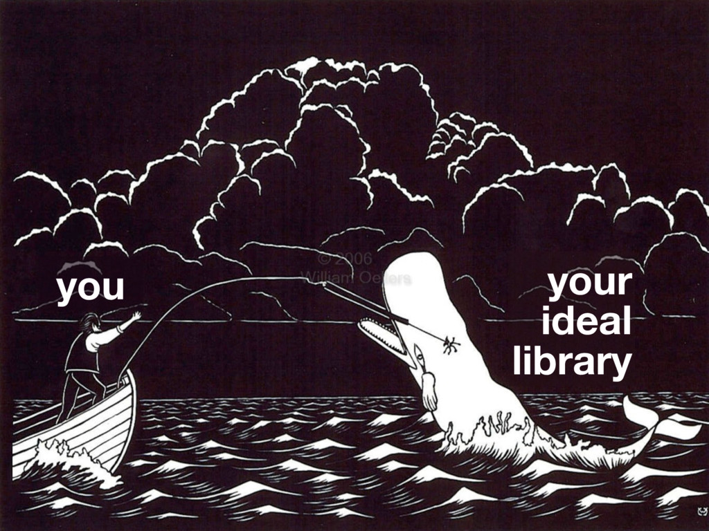 you your ideal library