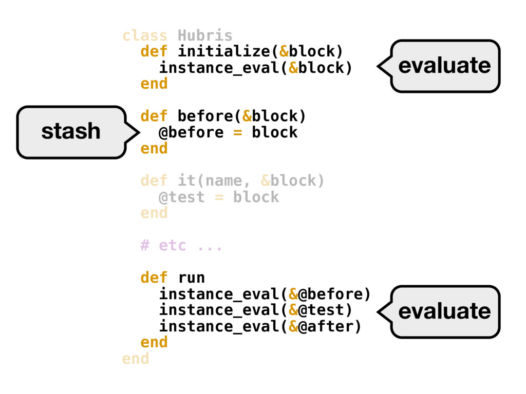 class Hubris def initialize(&block) instance_ev...