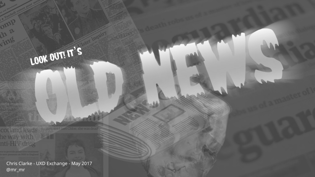 Chris Clarke - UXD Exchange - May 2017 @mr_mr L...