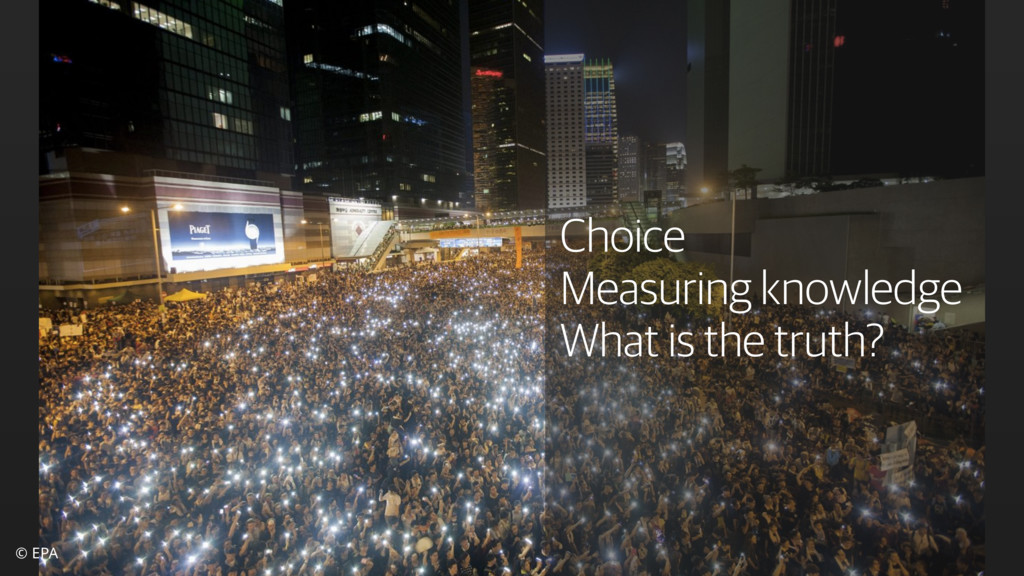 © EPA Choice Measuring knowledge What is the tr...