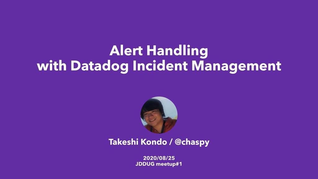 Alert Handling with Datadog Incident Management...