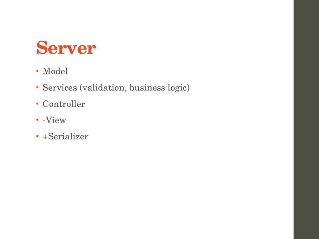 Server • Model • Services (validation, business...