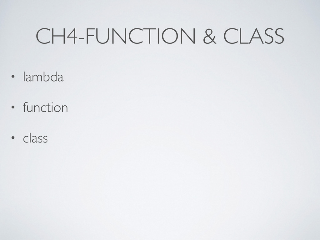 CH4-FUNCTION & CLASS • lambda  • function  ...