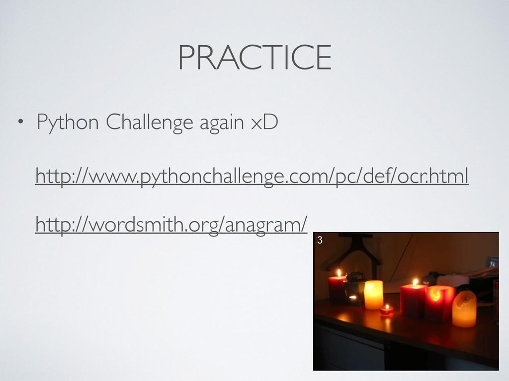 PRACTICE • Python Challenge again xD  http://...