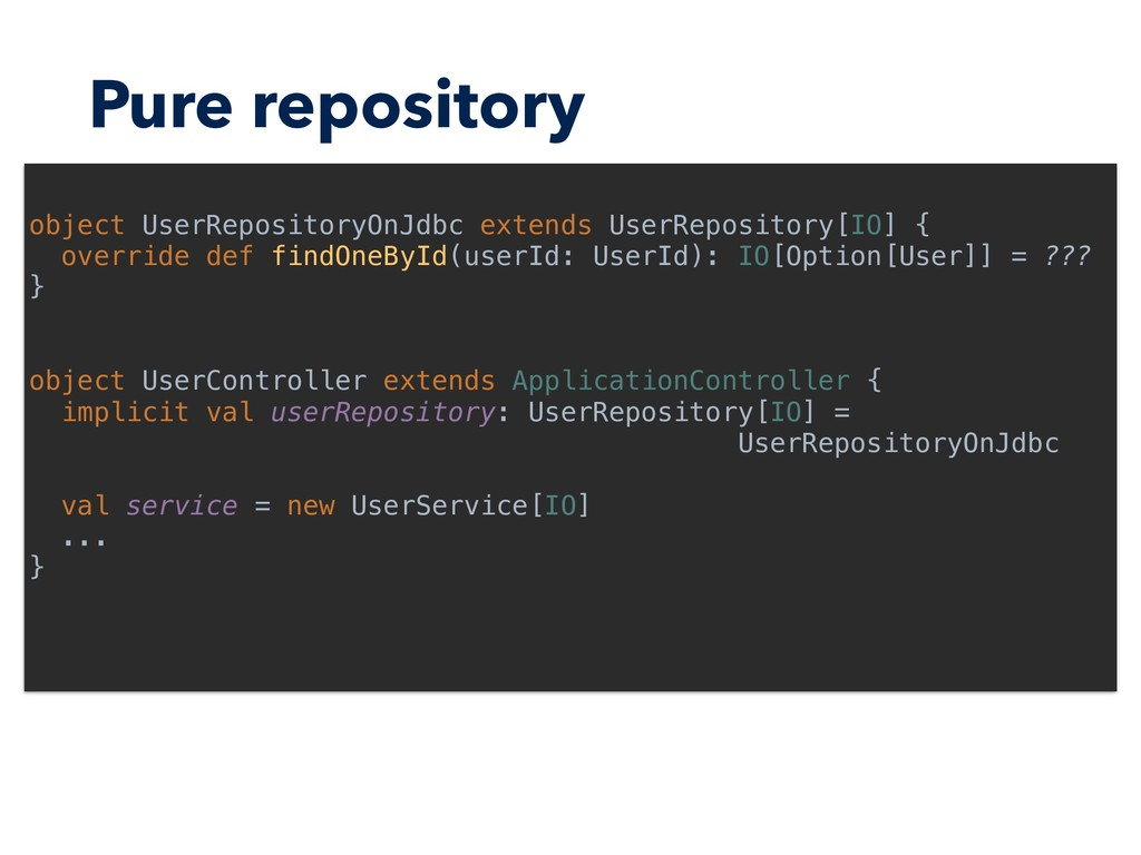 Pure repository object UserRepositoryOnJdbc ext...