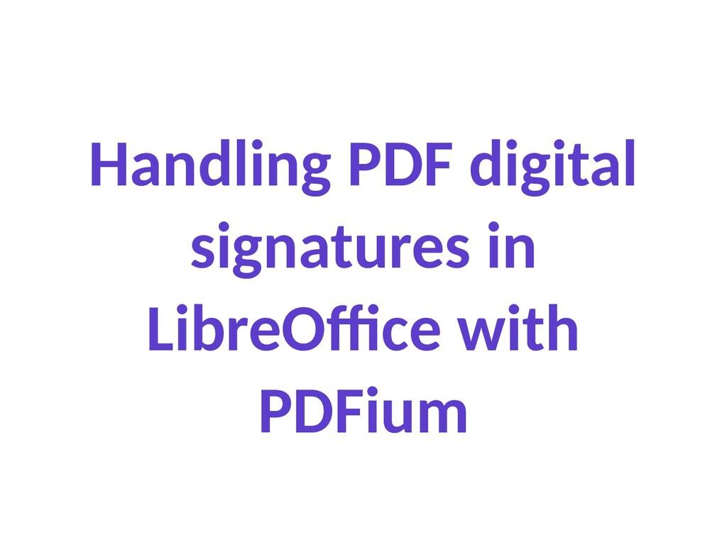 Handling PDF digital signatures in LibreOffice ...