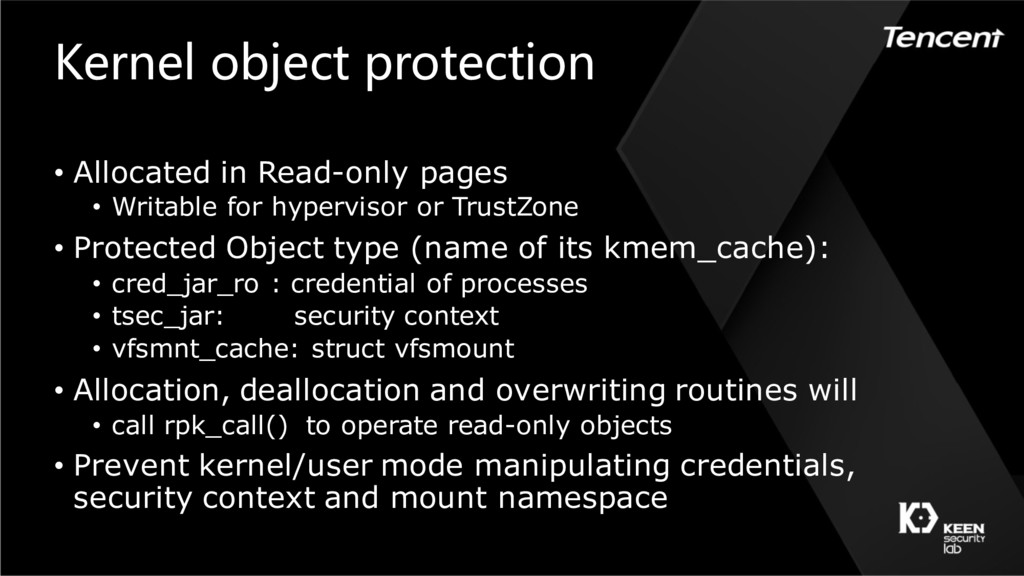 Kernel object protection • Allocated in Read-on...