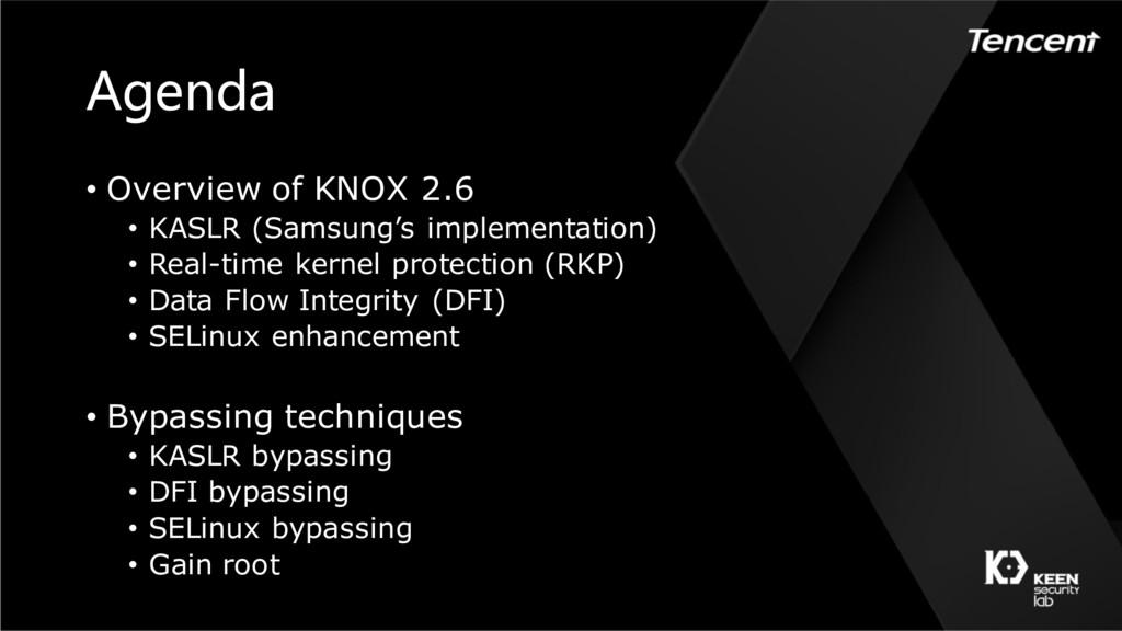 Agenda • Overview of KNOX 2.6 • KASLR (Samsung'...