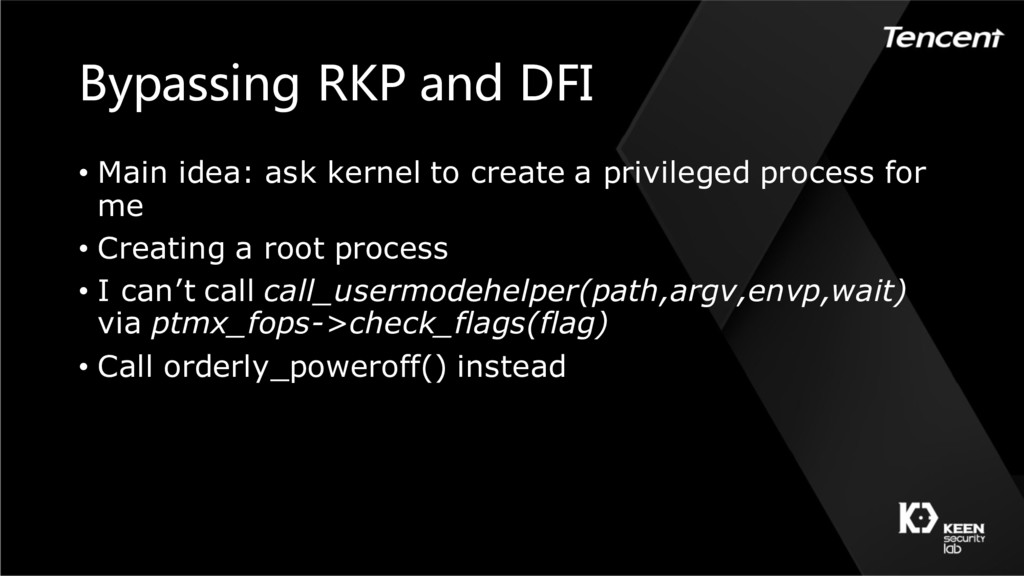 Bypassing RKP and DFI • Main idea: ask kernel t...