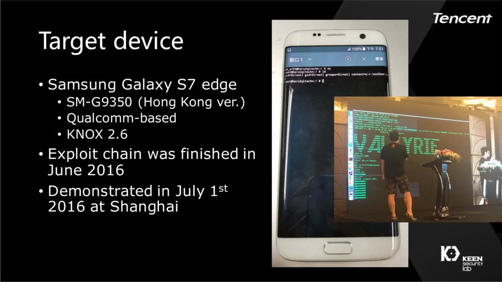 Target device • Samsung Galaxy S7 edge • SM-G93...