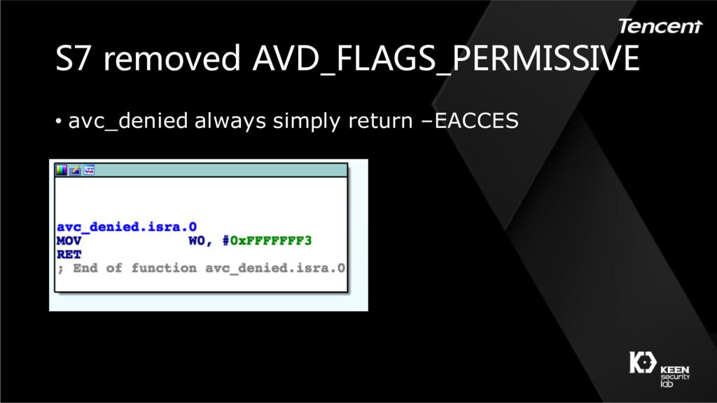 S7 removed AVD_FLAGS_PERMISSIVE • avc_denied al...