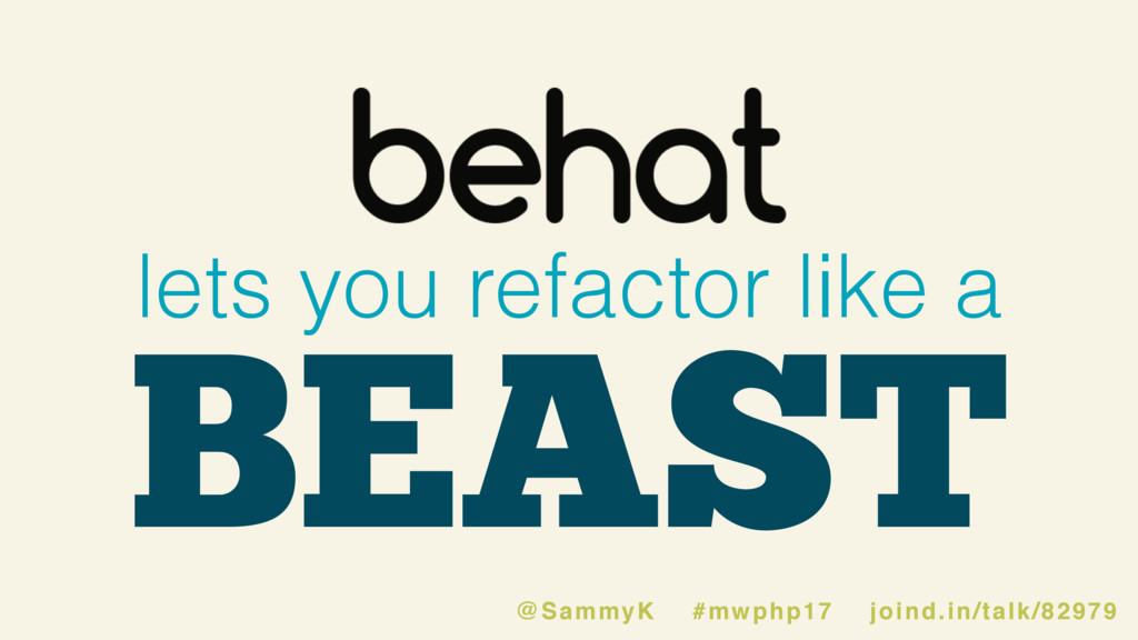 lets you refactor like a BEAST @SammyK #mwphp17...