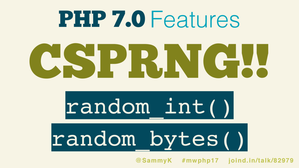 random_int() random_bytes() PHP 7.0 Features CS...