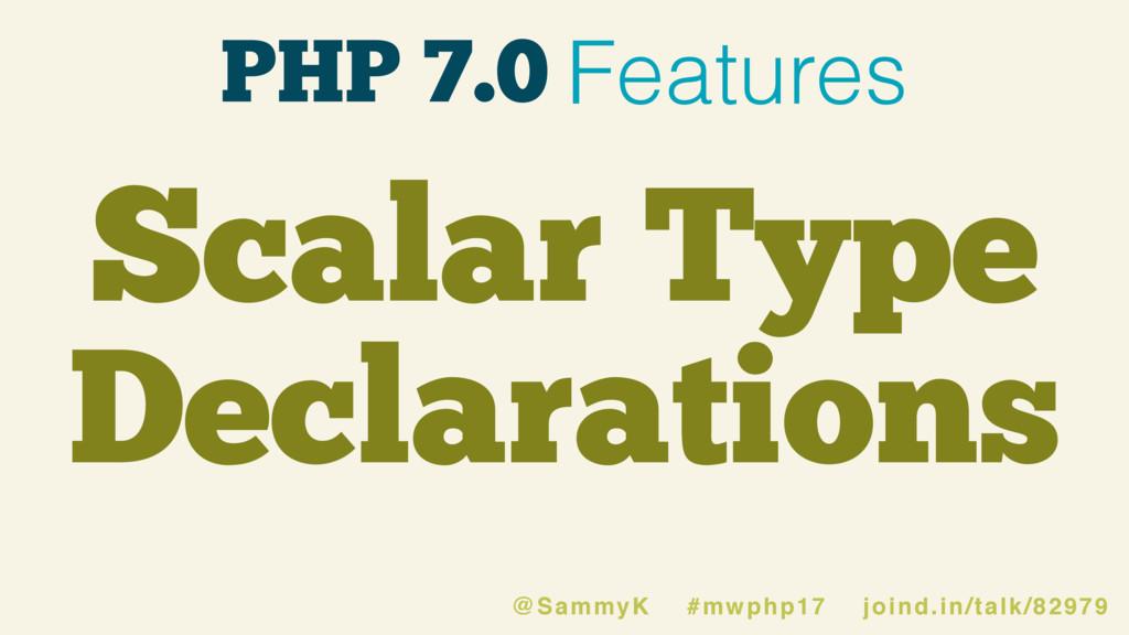 PHP 7.0 Features Scalar Type Declarations @Samm...