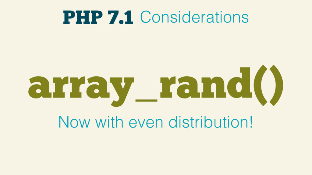 array_rand() Now with even distribution! PHP 7....