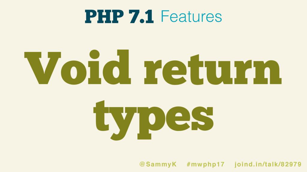 Void return types PHP 7.1 Features @SammyK #mwp...
