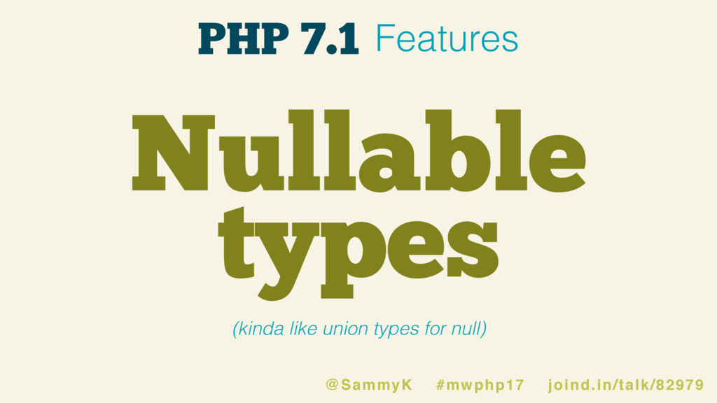 Nullable types (kinda like union types for null...