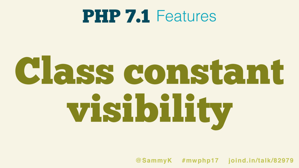 Class constant visibility @SammyK #mwphp17 join...