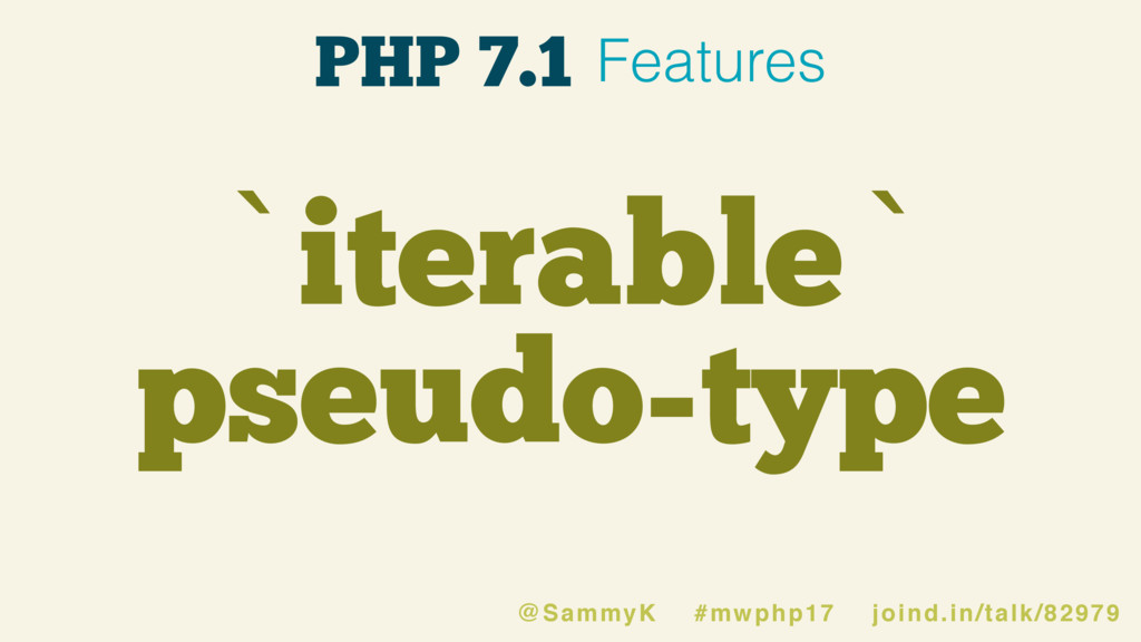 `iterable` pseudo-type @SammyK #mwphp17 joind.i...