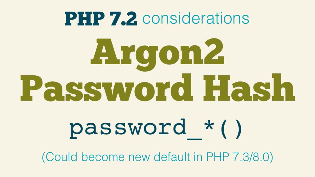 PHP 7.2 considerations Argon2 Password Hash pas...