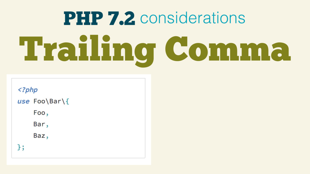 PHP 7.2 considerations Trailing Comma