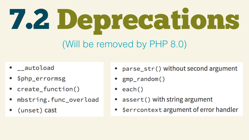 7.2 Deprecations (Will be removed by PHP 8.0)