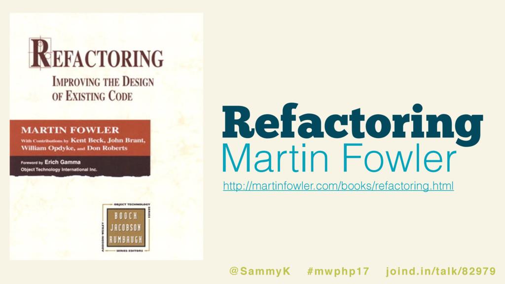 Refactoring Martin Fowler http://martinfowler.c...